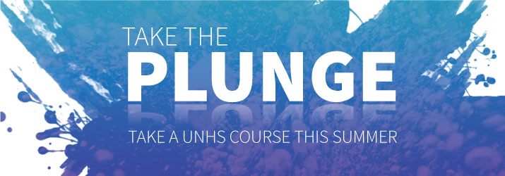 Take the Plunge—Take a UNHS Course this Summer