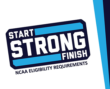 NCAA Start Strong, Strong Finish | Academic Eligibility Requirements