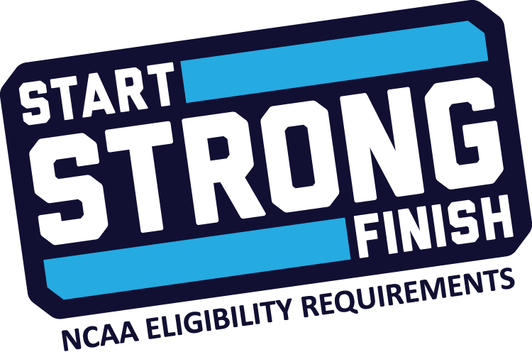 Start Strong Finish NCAA Eligibility Requirements